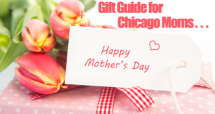 Mother's Day Gift Guide For Chicago Moms