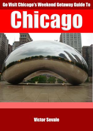 Chicago Weekend Getaway Guide