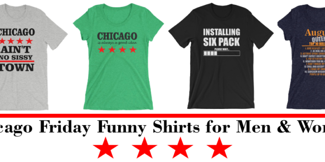 Chicago Friday Funny Shirts for Men & Women August 3 2018