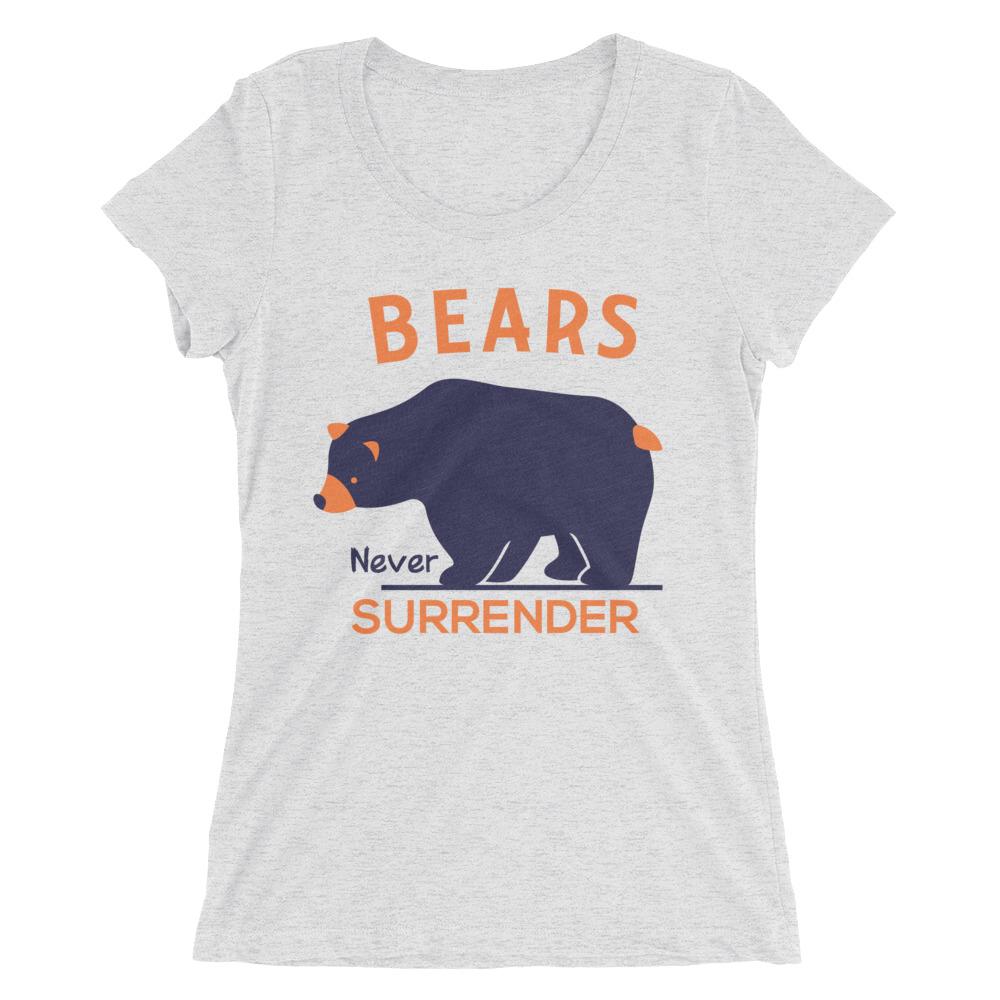 5e3591050 Bears Never Surrender T-Shirt for Women - Go Visit Chicago